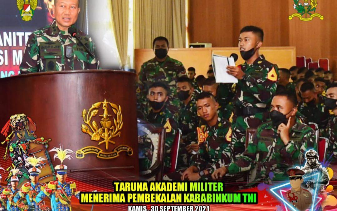TARUNA AKADEMI MILITER MENERIMA PEMBEKALAN KABABINKUM TNI